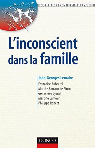 L'Inconscient dans la famille - Approches en thérapies familiales psychanalytique par Jean-Georges Lemaire