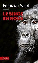 Le singe en nous de Frans de Waal