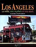 Los Angeles - La ville, ses mythes et ses stars