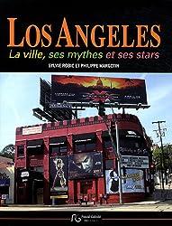 Los Angeles : La ville, ses mythes et ses stars
