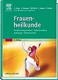 Frauenheilkunde: Fortpflanzungsmedizin Geburtsmedizin Onkologie Psychosomatik
