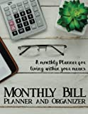 #9: Monthly Bill Planner and Organizer: Financial Planning Journal, Budget Planning, Monthly Expense Tracker and Organizer (Bill Tracker, Expense Tracker, Home Budget Book/Extra Large): Volume 1