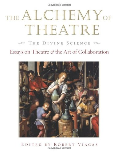 The Alchemy of Theatre (Applause Books)