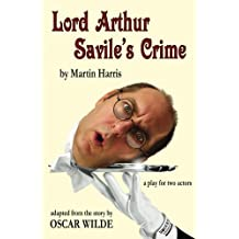 Lord Arthur Savile's Crime: a play for two actors (English Edition)