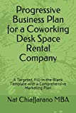 Progressive Business Plan for a Coworking Desk Space Rental Company: A Targeted, Fill-in-the-Blank Template with a Compr