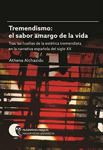 Tremendismo: el sabor amargo de la vida. Tras las huellas de la estética tremendista en la narrativa española del siglo XX