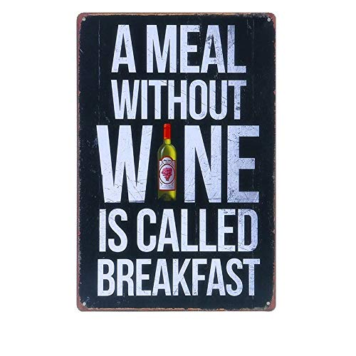 PotteLove A Meal Without Wine is Called Breakfast Vintage Metal Signs Tin Plaques Wall Poster for Garage Man Cave Beer Cafee Bar Pub Club Home Decor