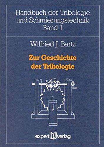 Zur Geschichte der Tribologie (Handbuch der Tribologie und Schmierungstechnik)