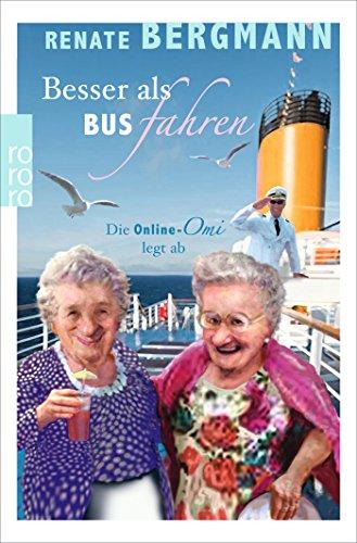Buchseite und Rezensionen zu 'Besser als Bus fahren: Die Online-Omi legt ab' von Renate Bergmann