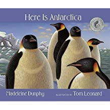 [Here is Antarctica] (By: Madeleine Dunphy) [published: April, 2011]