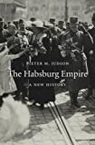 The Habsburg Empire: A New History (Harvard East Asian Monographs)