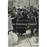 The Habsburg Empire: A New History (Harvard East Asian Monographs)