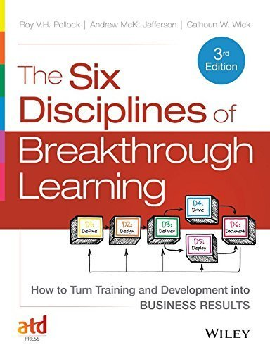 The Six Disciplines of Breakthrough Learning: How to Turn Training and Development Into Business Results Hardcover April 14, 2006