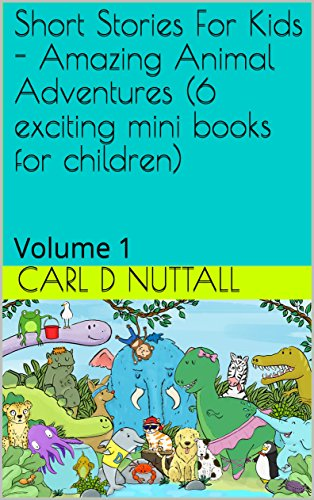 Short Stories For Kids: Amazing Animal Adventures (6 exciting mini books for children): Volume 1 (English Edition)
