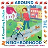 Around the Neighborhood: A Counting Lullaby by Sarah L. Thomson (2012-09-18)