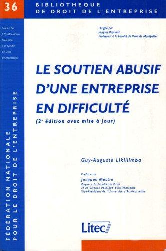 Le soutien abusif d'une entreprise en difficulté. 2ème édition par Guy-Auguste Likillimba