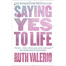 Saying Yes to Life: Originally published as The Archbishop of Canterbury's Lent Book 2020