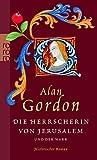 Die Herrscherin von Jerusalem und der Narr - Alan Gordon