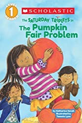 Scholastic Reader Level 1: The Saturday Triplets #2: The Pumpkin Fair Problem by Kenah, Katharine (2013) Paperback