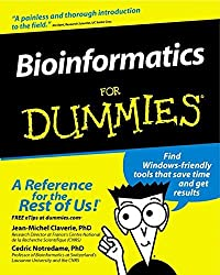 Bioinformatics for Dummies by Jean-Michel Claverie (2003-01-17)