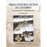 Viejas culturas lácteas de Cantabria: Etnografía y patrimonio (Difunde)