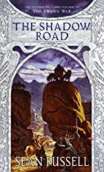 The Shadow Road: Book Three in the Swans' War Trilogy by Sean Russell (7-Jul-2005) Paperback