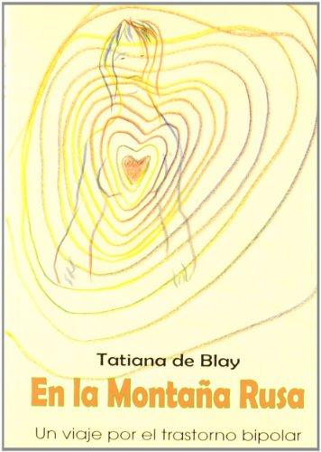 En la montaña rusa: Un viaje por el trastorno bipolar por Tatiana De Blay