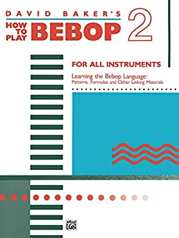 How to Play Bebop, Volume 2: For All Instruments par [Baker, David]