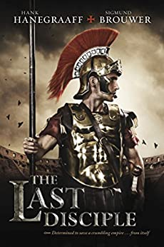 The Last Disciple (English Edition) di [Hanegraaff, Hank, Brouwer, Sigmund]