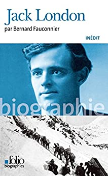 Jack London (Folio Biographies t. 116)