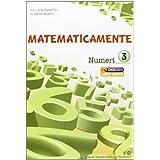 Matematicamente numeri. Con espansione online. Per la Scuola media: 3