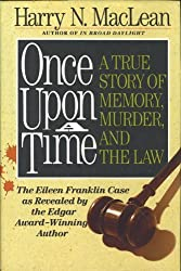 Once upon a Time: A True Story of Memory, Murder and the Law by Harry N. MacLean (1993-07-01)