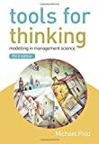 Tools for Thinking: Modelling in Management Science, 3rd Edition