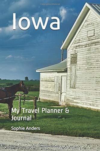 Iowa: My Travel Planner & Journal