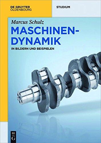 Maschinendynamik: in Bildern und Beispielen (De Gruyter Studium)