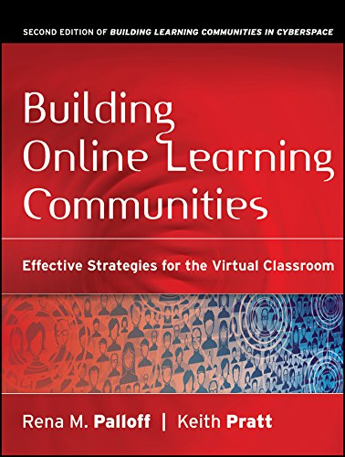 Building Online Learning Communities: Effective Strategies for the Virtual Classroom