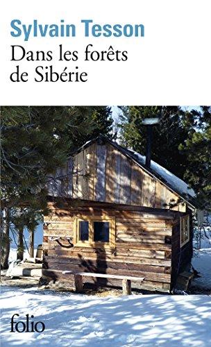 Dans les forêts de Sibérie: Février - juillet 2010 par Sylvain Tesson