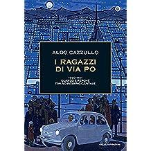 I ragazzi di Via Po: 1950-1961 Quando e perché Torino ritornò capitale