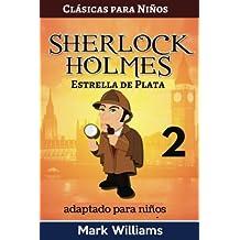 Sherlock Holmes adaptado para niños : Estrella de Plata: Volume 2 (Clásicas para Niños)