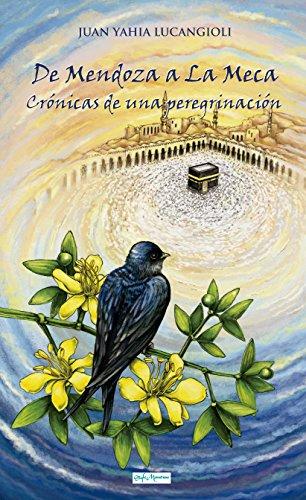 De Mendoza a La Meca: Crónicas de una peregrinación