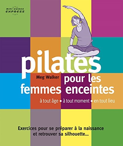 Mini-guide Express : PILATES pour femmes enceintes (Mini-guides express) (French Edition)