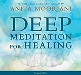 Deep Meditation for Healing by Anita Moorjani (2012-05-01)