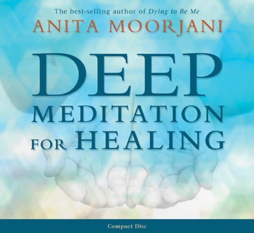 Portada del libro Deep Meditation for Healing by Anita Moorjani (2012-05-01)