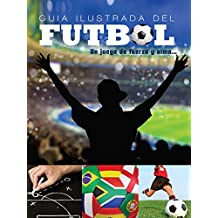 Guía Ilustrada del Fútbol (Superstars of Soccer SPANISH) (Spanish Edition)