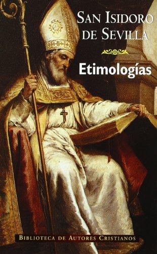 Etimologías de San Isidoro de Sevilla (NORMAL) por San Isidoro