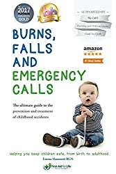 Burns, falls and emergency calls: The ultimate guide to the prevention and treatment of childhood accidents