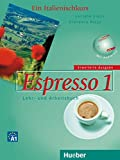Espresso 1 erweiterte Ausgabe: Ein Italienischkurs / Lehr- und Arbeitsbuch mit Audio-CD (Nuovo Espresso)