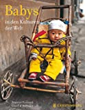 Babys in den Kulturen der Welt - Beatrice Fontanel