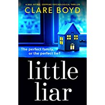 Little Liar: A nail-biting, gripping psychological thriller (English Edition)