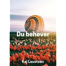 Du behøver  (Danish Edition)